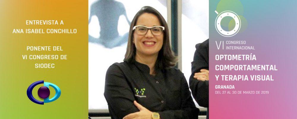 Ana I. Conchillo: «El trabajo interdisciplinar en Optometría es esencial. Sobre todo me apoyo de fisioterapeutas, fundamentales para preparar la estructura con la que nosotros trabajaremos luego»