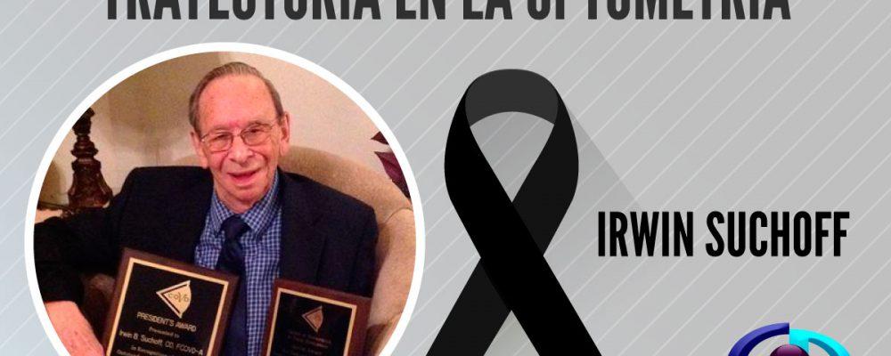 Comunicado de condolencias por el fallecimiento del prestigioso optometrista Irwin Suchoff