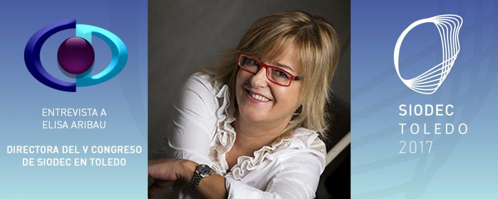 Elisa Aribau: «El Congreso de SIODEC en Toledo ha hecho que muchos asistentes vean la Optometría como pieza básica y necesaria, pero no única. Hay que profundizar en la línea del trabajo interdisciplinar»