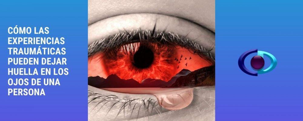 Cómo las experiencias traumáticas pueden dejar huella en los ojos de una persona