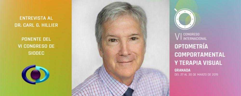 Dr. Carl G. Hillier: «La visión es el 'pegamento' que une nuestro mundo físico con nuestro mundo cognitivo y la Terapia Visual es una oportunidad para el crecimiento de la cognición»